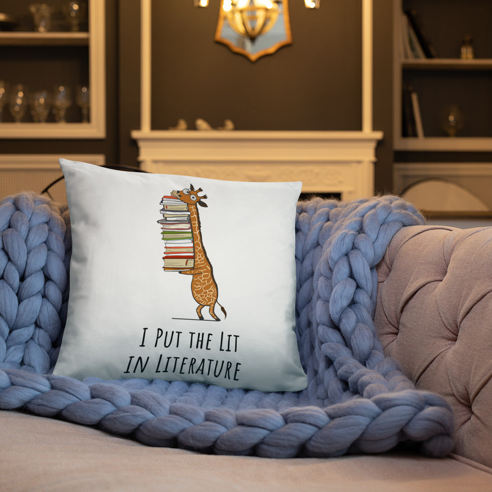 I Put The Lit In Literature - Book Maniac Pillow
