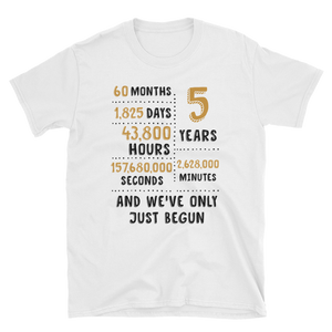 5 Year And We've Only Just Begun Couple Tee - Gift For 5th Wood Wedding Anniversary