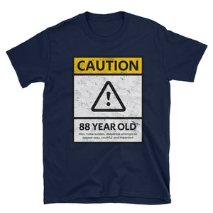 CAUTION 88 YEAR OLD - 88th Birthday Unisex Gift Shirt - Gift Ideas - Familymily.com