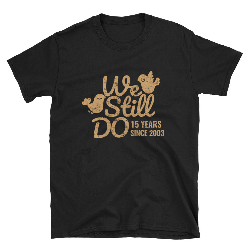 We Still Do 15 Years - An Adorable Crystal 15th Wedding Anniversary Lovebirds Couple Gift Shirt