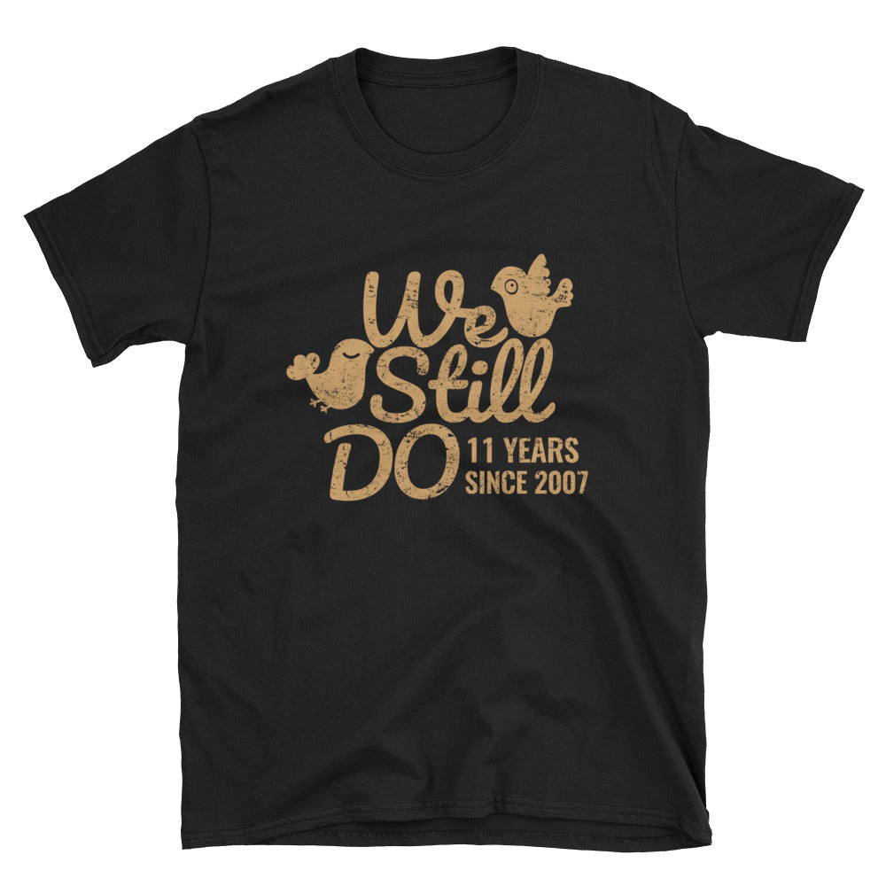 We Still Do 11 Years -  A Foxy Steel 11th Wedding Anniversary Lovebirds Couple Gift Shirt