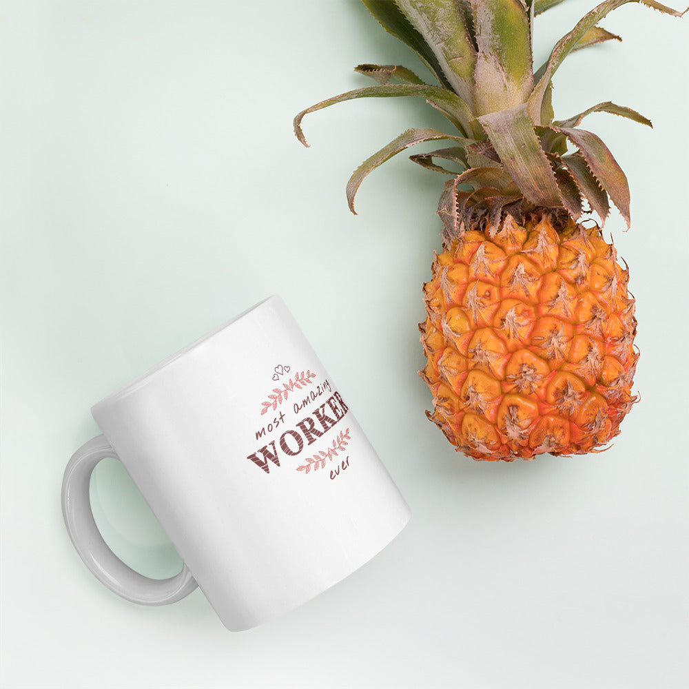 Most Amazing Worker Ever - A Wonderful Gift Mug