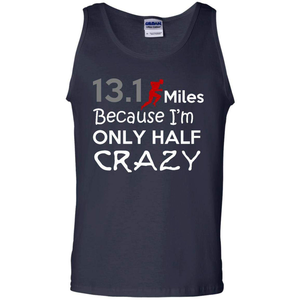 13.1 Miles, because i'm only Half Crazy Tank Top