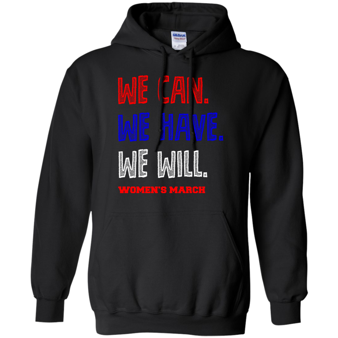 We Can, We Have, We Will Women's March Hoodie