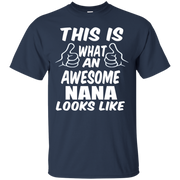This is What an Awesome Nana Looks Like T-Shirt