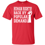 Human Rights Back By Popular Demand T-Shirt
