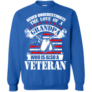Never underestimate the Love of a Grandpa Who is Also a Veteran Sweatshirt
