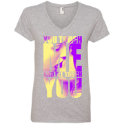 You Touch Me And I'll Touch You! Ladies' V-Neck T-Shirt