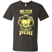 Never Underestimate the Power of a Woman With a Pug! Men's V-Neck T-Shirt