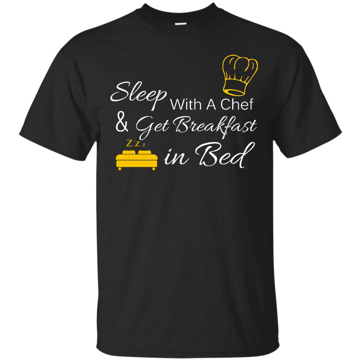 Sleep With a Chef & Get Breakfast in Bed T-Shirt