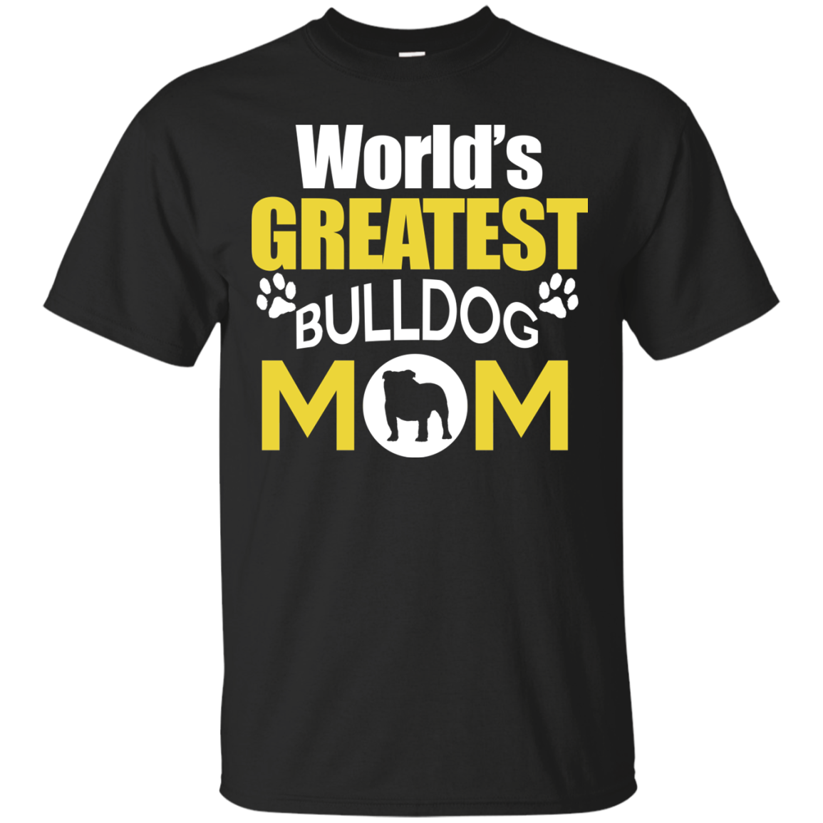 Worlds Greatest Bulldog Mom T-Shirt