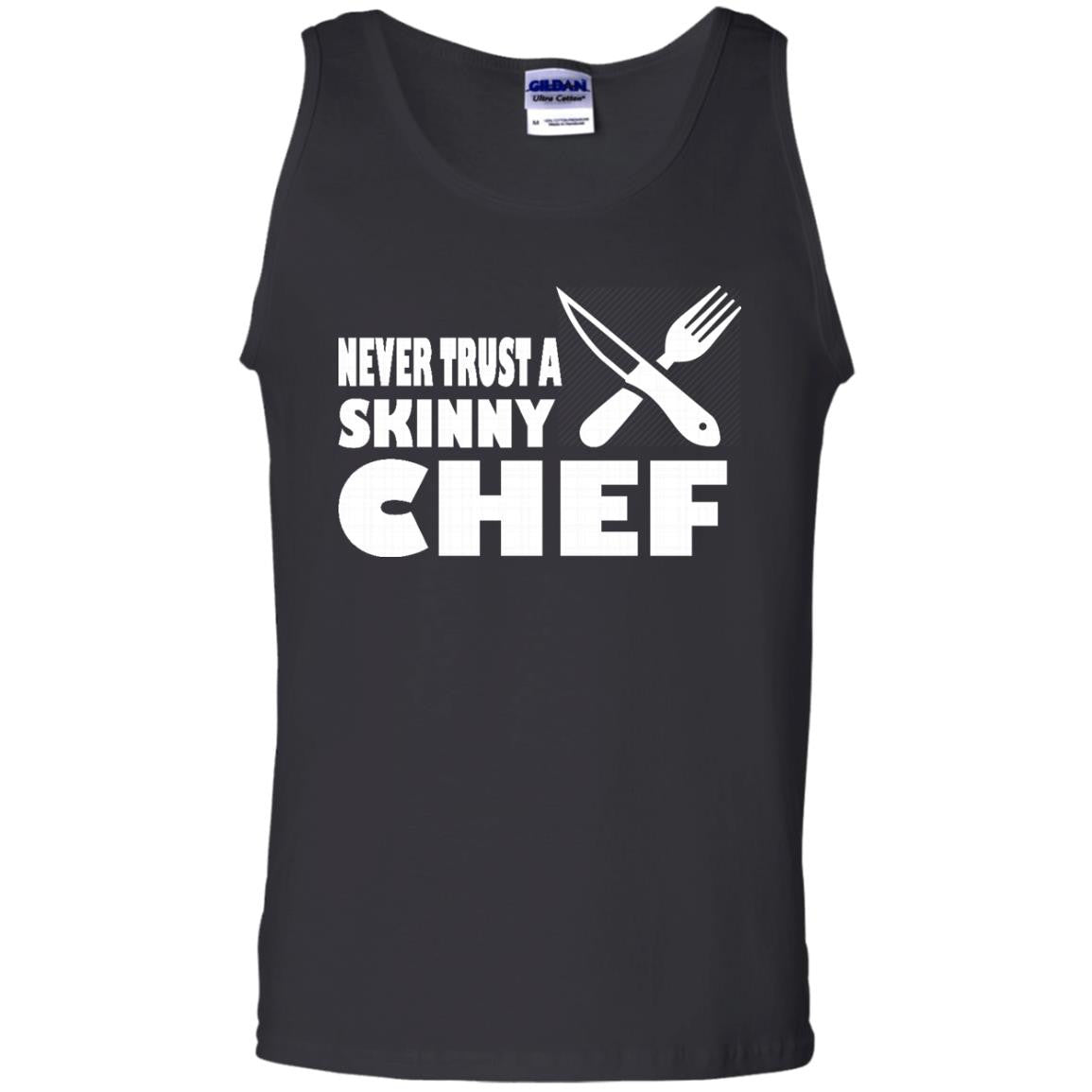 Never Trust a Skinny Chef Tank Top