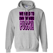 We Need to Own The Word P*ssy Hoodie