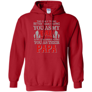The Only Thing Better than Having yu as my Dad is My Children having you as Their Papa Hoodie