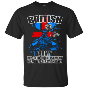 British Army My Oath of Enlistment has No Expiration Date T-Shirt