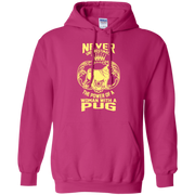 Never Underestimate the Power of a Woman With a Pug! Hoodie