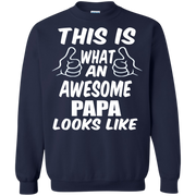 This is What an Awesome Papa Looks Like Sweatshirt
