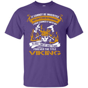 Viking Blood! It Cannot be Earned T-Shirt