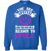 You are Special and you Give Me Reason To Smile Sweatshirt