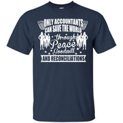 Only Accountants Can Save the World through Peace & Reconciliations T-Shirt