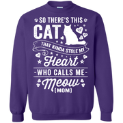 So There's This Cat That Kinda Stole my Heart who calls me Meow (MOM) Sweatshirt