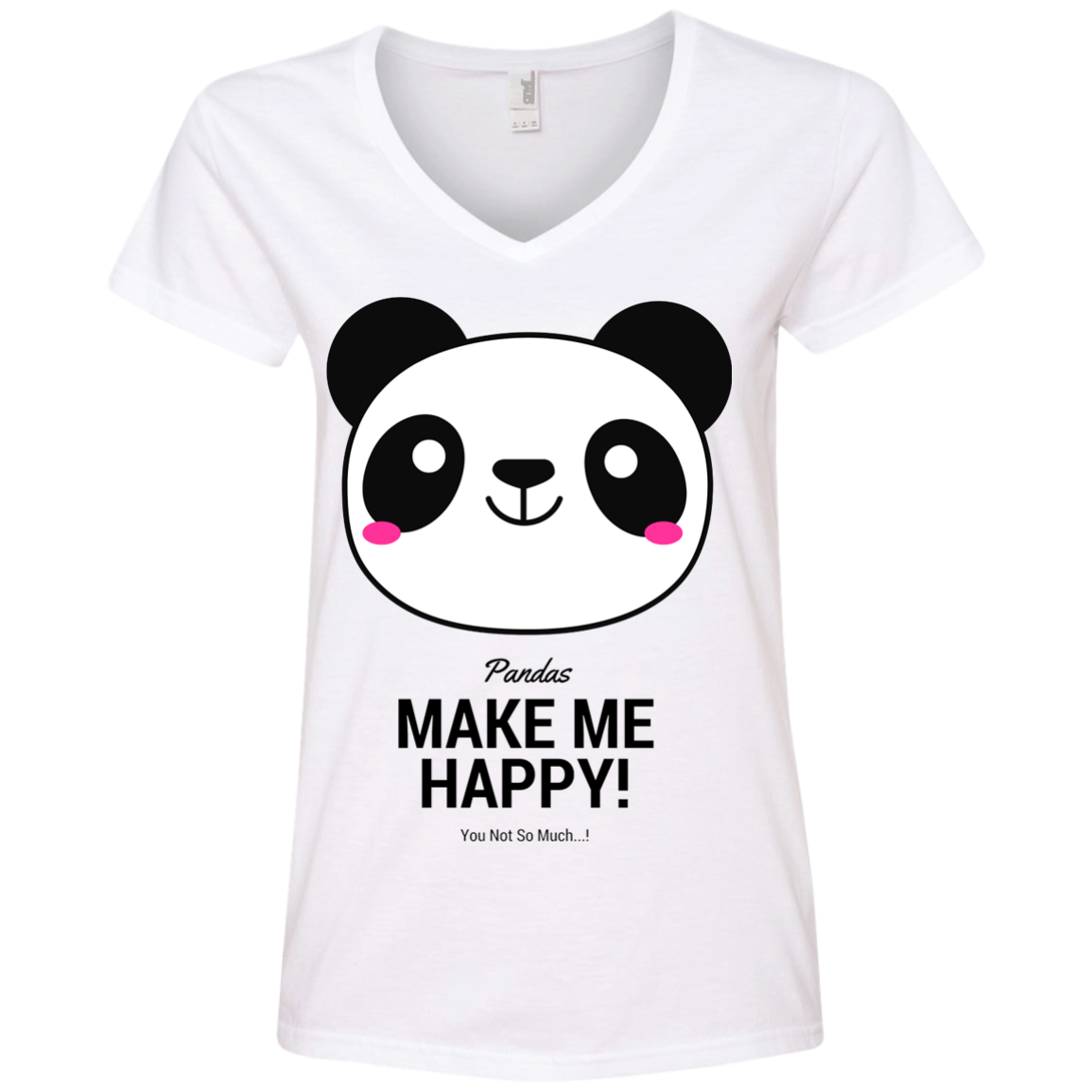 Pandas Make Me happy, You Not so Much! Ladies' V-Neck T-Shirt
