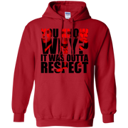 You Know Why It Was Outta Respect Hoodie