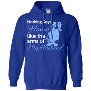 Nothing Says Home Like the Arms of my Husband Hoodie