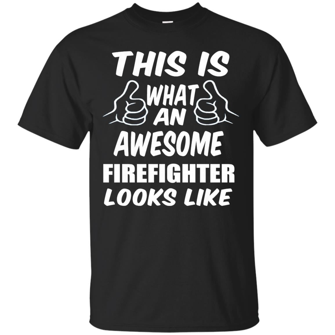 This is What an Awesome Firefighter Looks Like T-Shirt