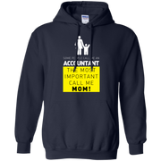 Some People Call Me Accountant, the Most Important Call me Mom Hoodie