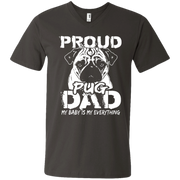 Proud Pug Dad, My Baby is my Everything Men's V-Neck T-Shirt