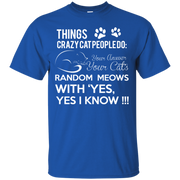 Things Crazy Cat People Do T-Shirt