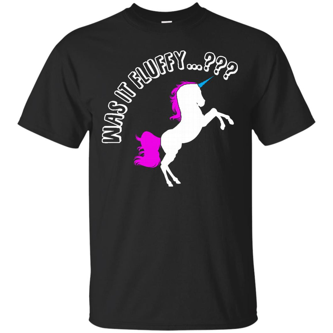 Was it Fluffy...? Unicorn T-Shirt