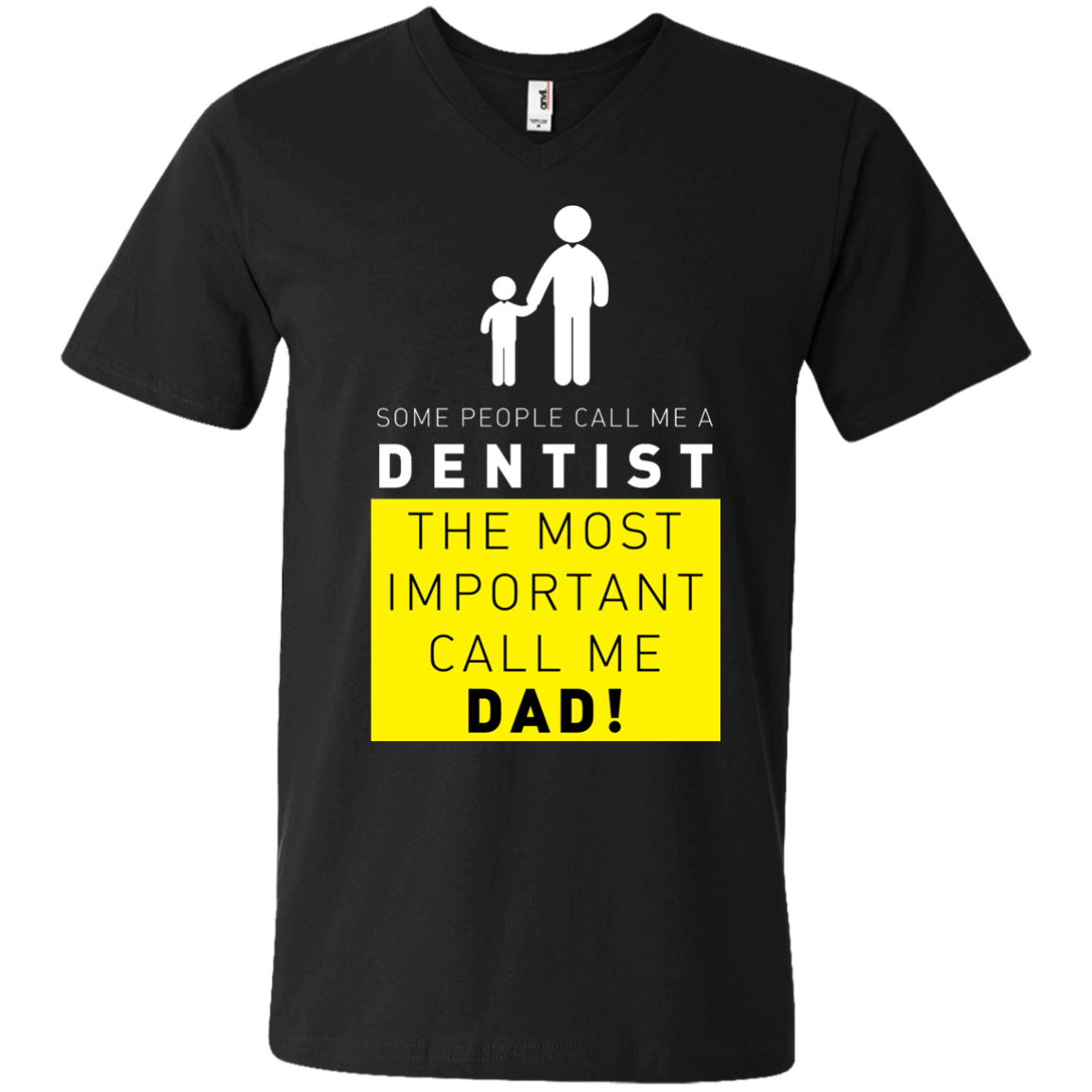 Some People Call Me Dentist, The Most Important Call Me Dad Men's V-Neck T-Shirt