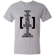 There's No School Like the Old School and I'm The F**king Headmaster Men's V-Neck T-Shirt