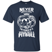 Never Underestimate the power of a woman with a Pitbull Unisex T-Shirt