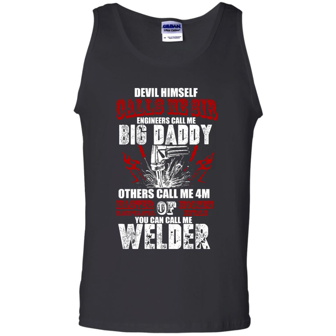 The Devil Himself Calls Me Sir, You Can Call Me Welder Tank Top