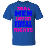 Real Men Support Equal Rights T-Shirt