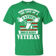 Never Underestimate the Love of a Father, Who is also a Veteran Uni-Sex T-Shirt