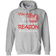 You are Special and you Give Me Reason To Smile Hoodie