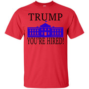 Trump Your Hired T-Shirt