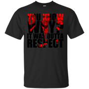 You Know Why It Was Outta Respect T-Shirt