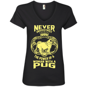 Never Underestimate the Power of a Woman With a Pug! Ladies' V-Neck T-Shirt