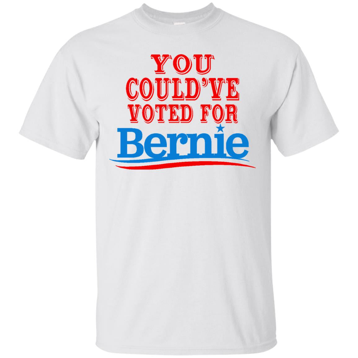 You Could've Voted For Bernie T-Shirt
