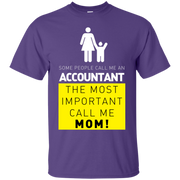 Some People Call Me Accountant, the Most Important Call me Mom T-Shirt