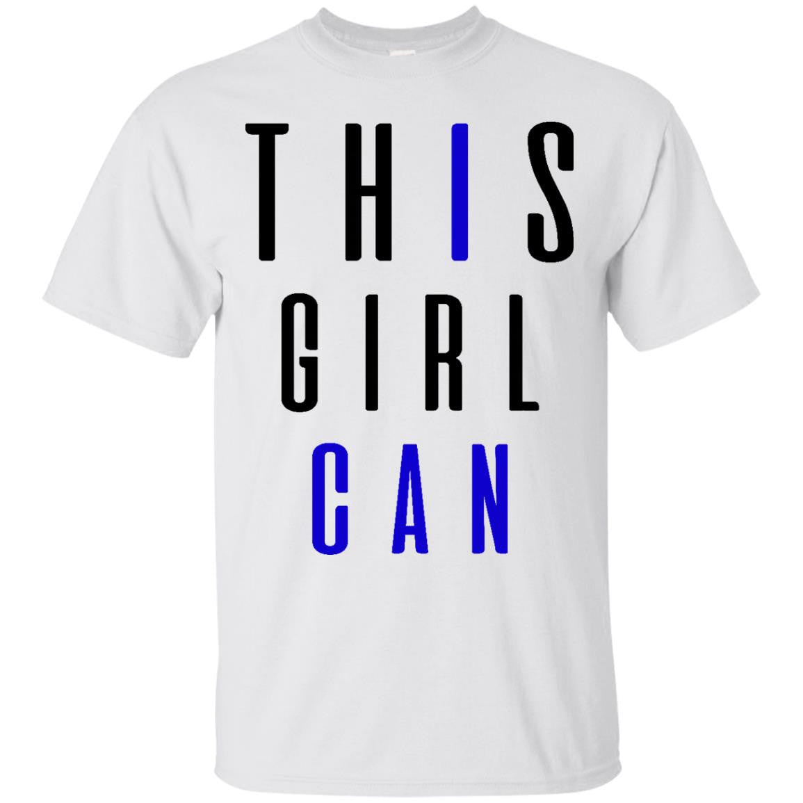 This Girl Can! I Can T-Shirt