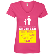 Some People Call me Engineer, The Most Important call me Dad! Ladies' V-Neck T-Shirt