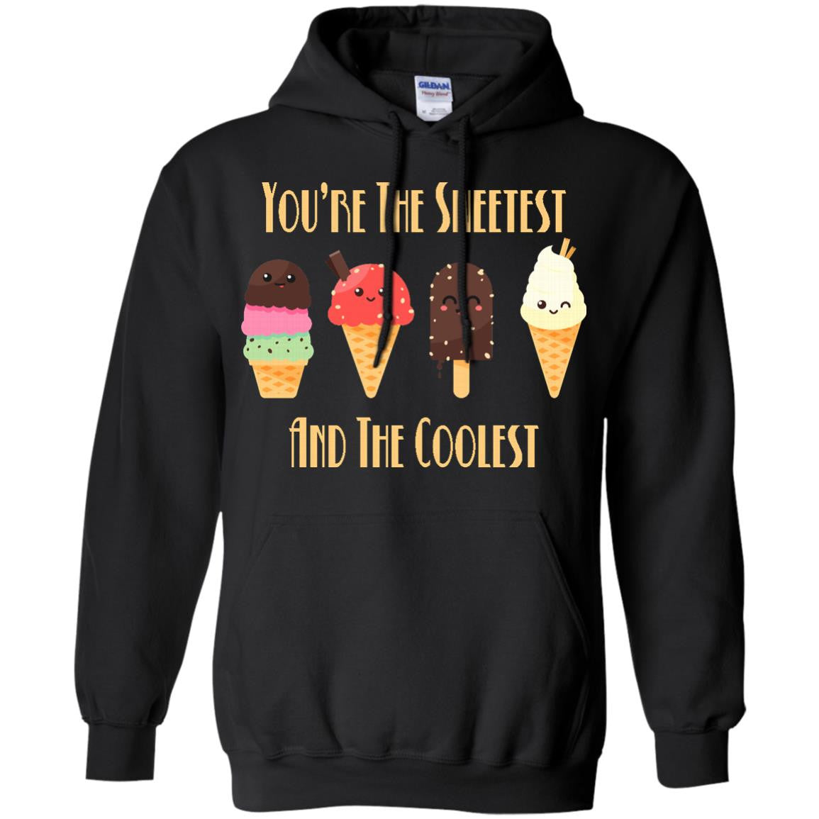 You're The Sweetest and the Coolest Hoodie