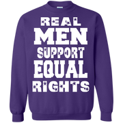 Real Men Support Equal Rights Sweatshirt