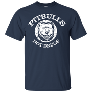 Pitbulls, Not Drugs! T-Shirt